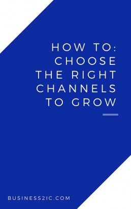 How to choose the right channels to grow your business by Business 2iC